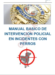 Manual Básico de Intervención Policial en incidente con perros.